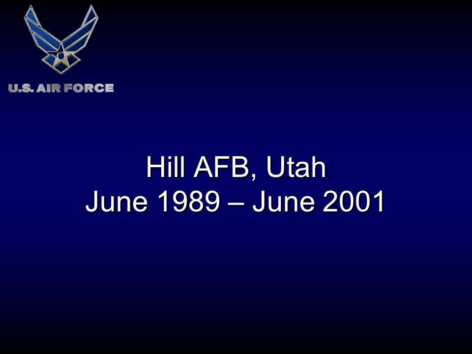 Hill AFB, Utah June 1989 – June 2001