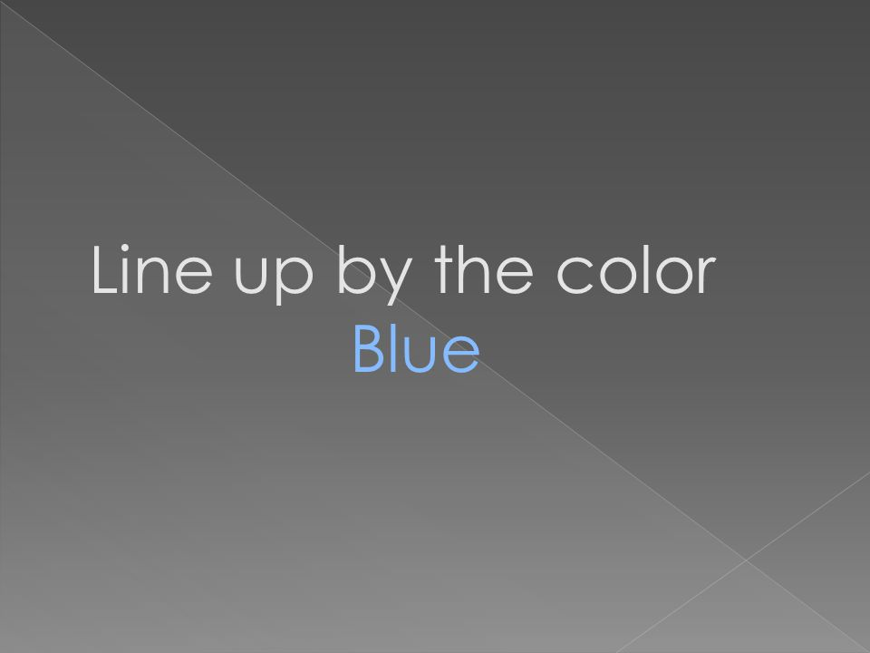 Line up by the color Blue