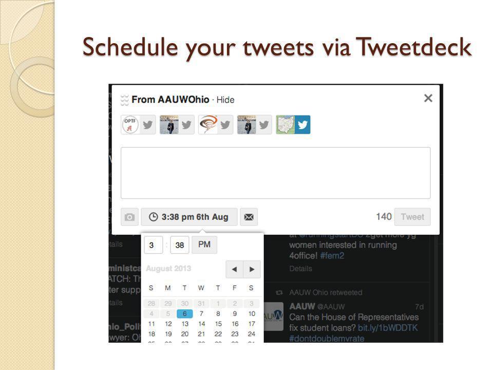 Schedule your tweets via Tweetdeck