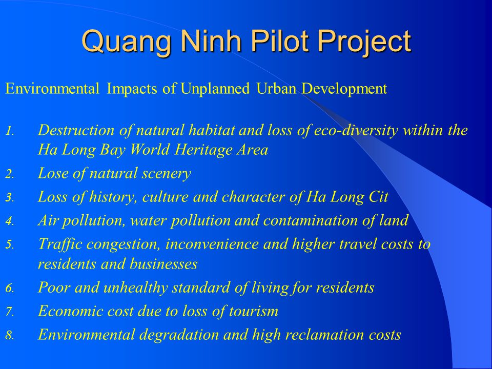 Quang Ninh Pilot Project Environmental Impacts of Unplanned Urban Development 1. Destruction of natural habitat and loss of eco-diversity within the H
