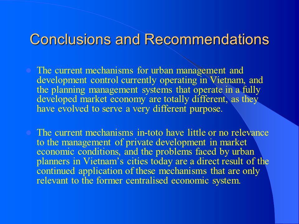 Conclusions and Recommendations The current mechanisms for urban management and development control currently operating in Vietnam, and the planning m
