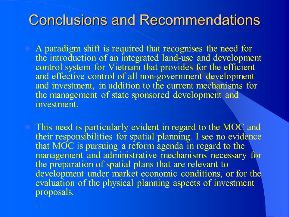Conclusions and Recommendations A paradigm shift is required that recognises the need for the introduction of an integrated land-use and development c