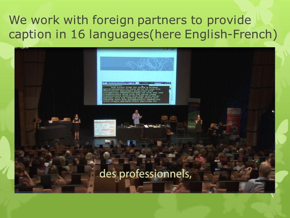 We work with foreign partners to provide caption in 16 languages(here English-French)