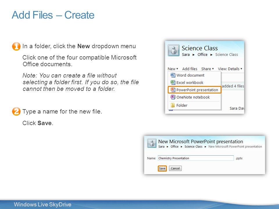 14 Windows Live SkyDrive Add Files – Create In a folder, click the New dropdown menu Click one of the four compatible Microsoft Office documents. Note