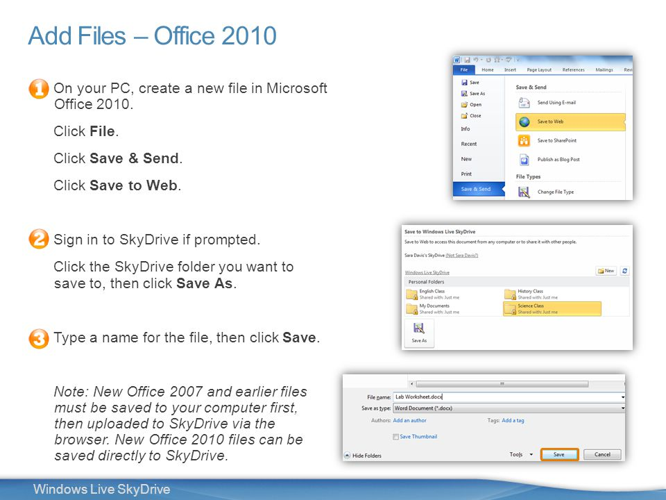 16 Windows Live SkyDrive Add Files – Office 2010 On your PC, create a new file in Microsoft Office 2010.