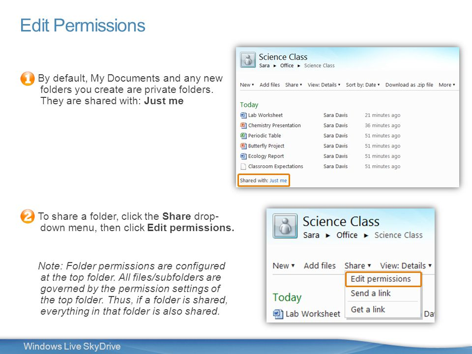 19 Windows Live SkyDrive By default, My Documents and any new folders you create are private folders.