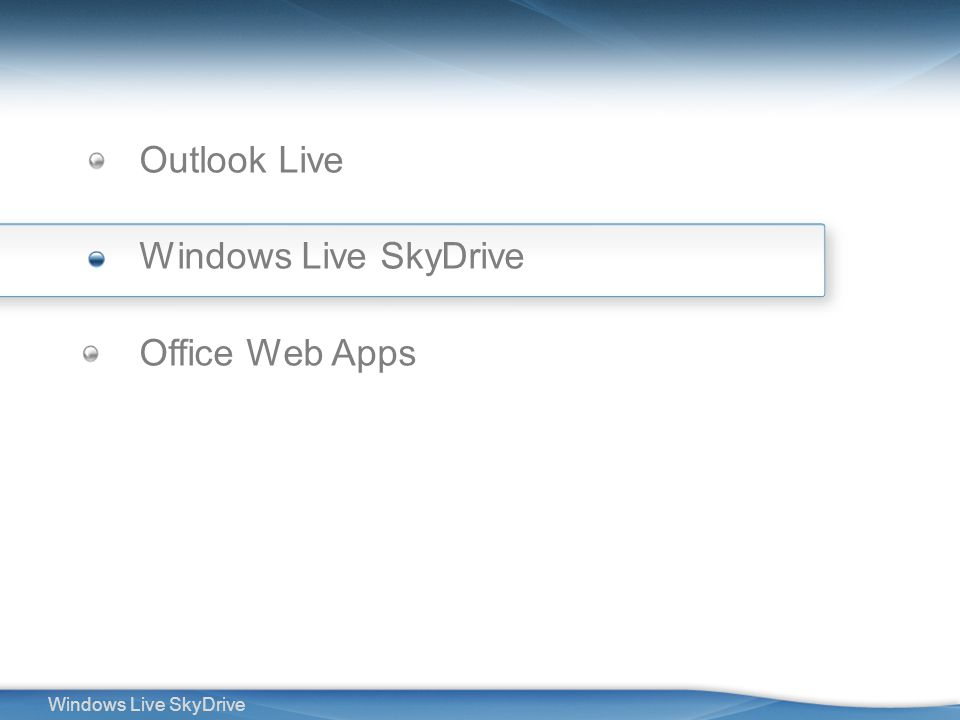 2 Windows Live SkyDrive Outlook Live Windows Live SkyDrive Office Web Apps