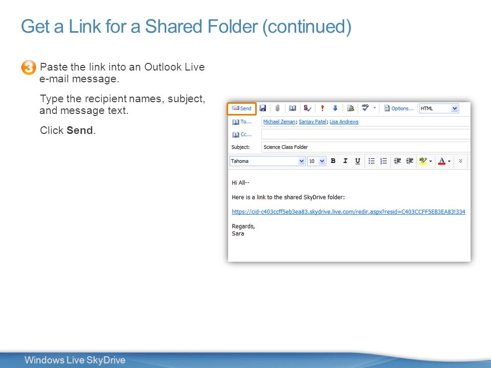25 Windows Live SkyDrive Paste the link into an Outlook Live e-mail message.