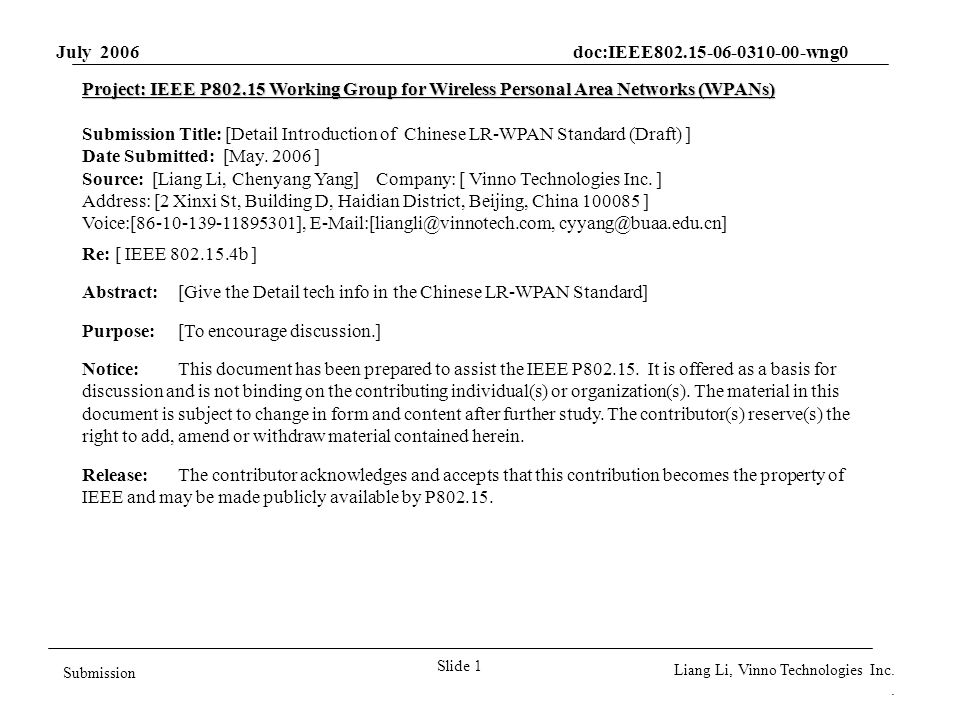 July 2006 doc:IEEE802.15-06-0310-00-wng0 Slide 1 Submission Liang Li, Vinno Technologies Inc.. Project: IEEE P802.15 Working Group for Wireless Person