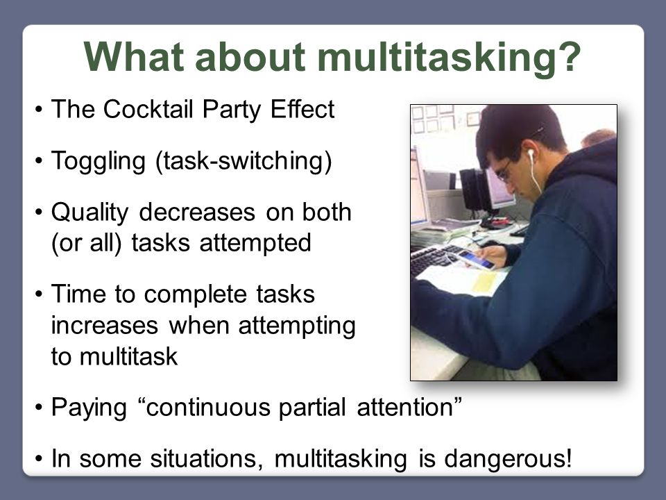 What about multitasking.