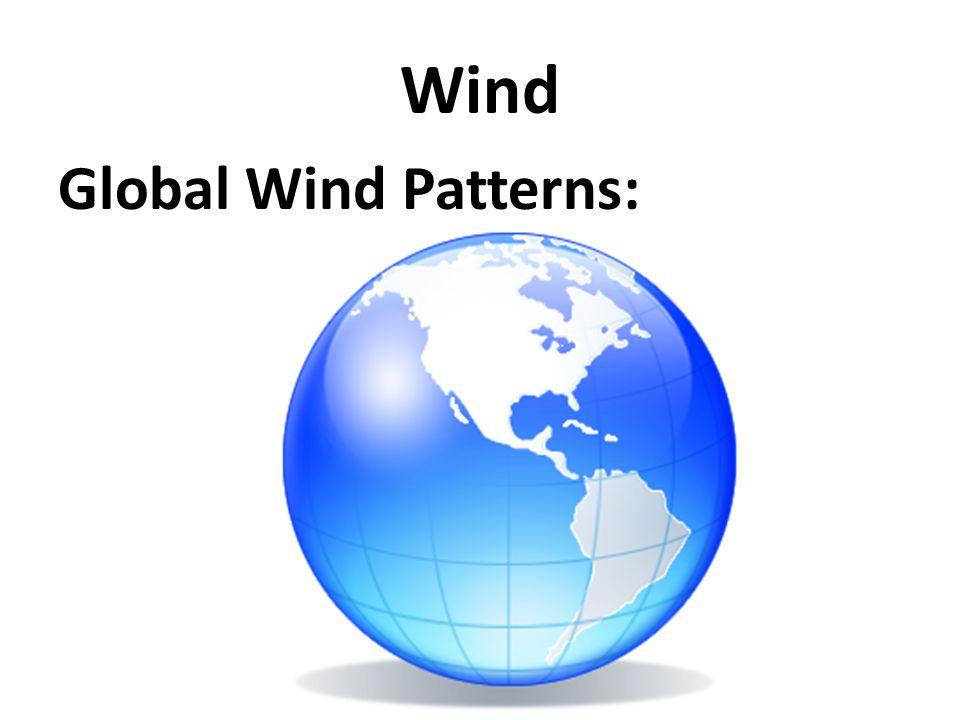 Wind Global Wind Patterns: