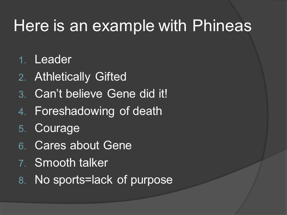 Here is an example with Phineas 1. Leader 2. Athletically Gifted 3.