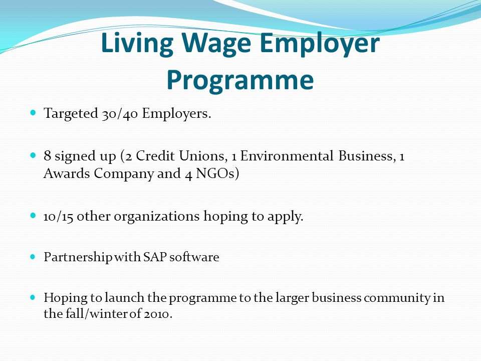 Living Wage Employer Programme Targeted 30/40 Employers.