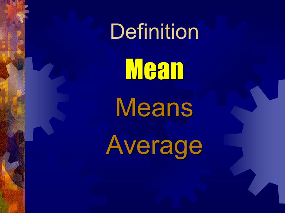 Definition Mean Means Average