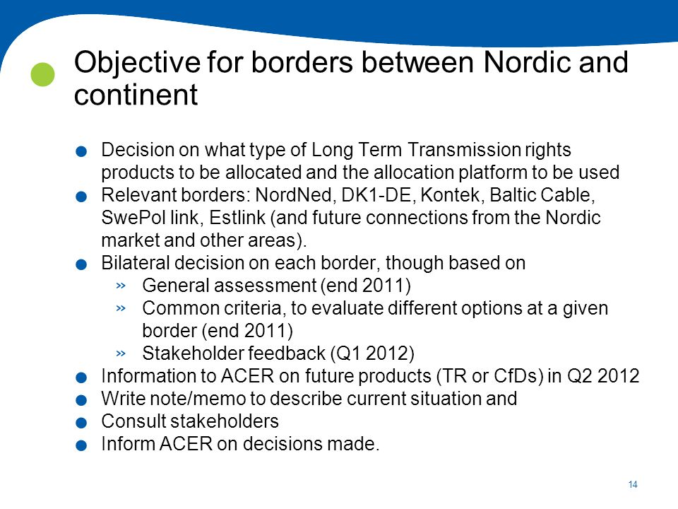 14 Objective for borders between Nordic and continent.