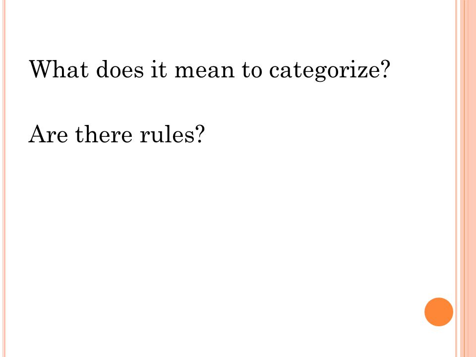 What does it mean to categorize Are there rules
