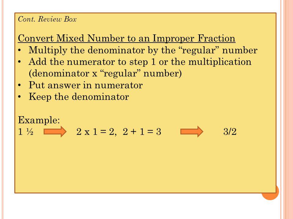 C ONVERT TO IMPROPER FRACTION 2 3/16 6 2/5