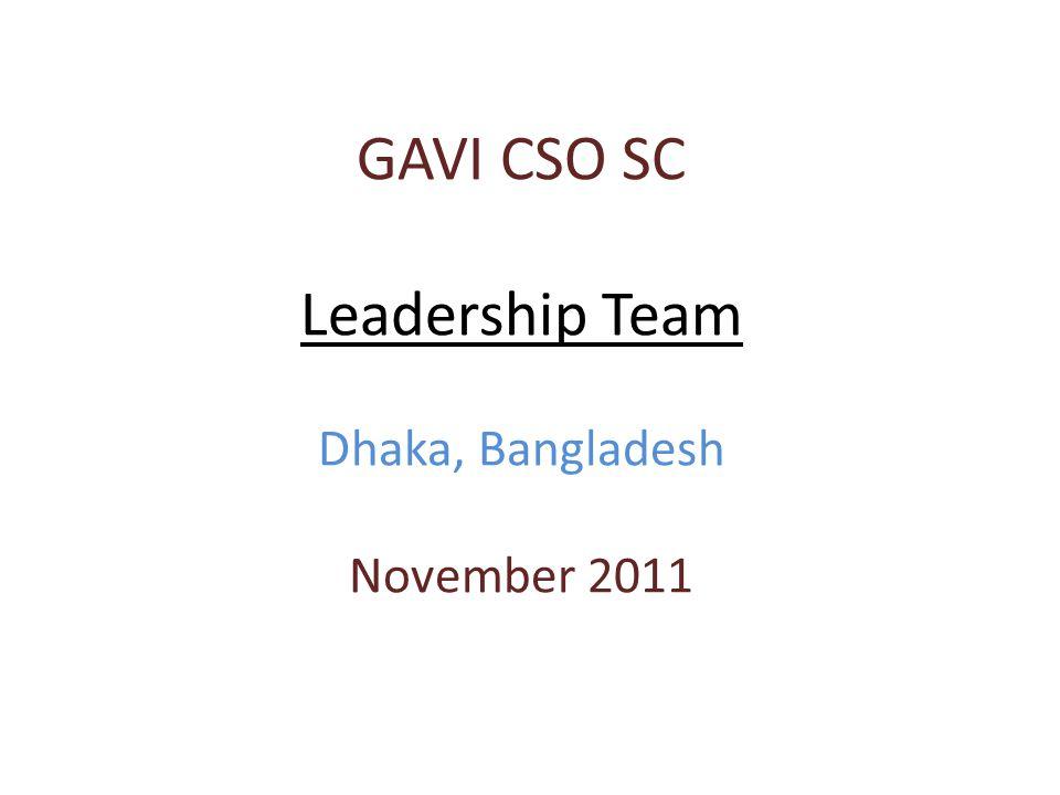 GAVI CSO SC Leadership Team Dhaka, Bangladesh November 2011