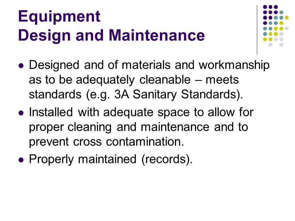Designed and of materials and workmanship as to be adequately cleanable – meets standards (e.g.