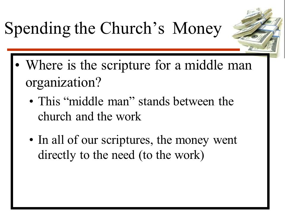 Spending the Church's Money Where is the scripture for a middle man organization.