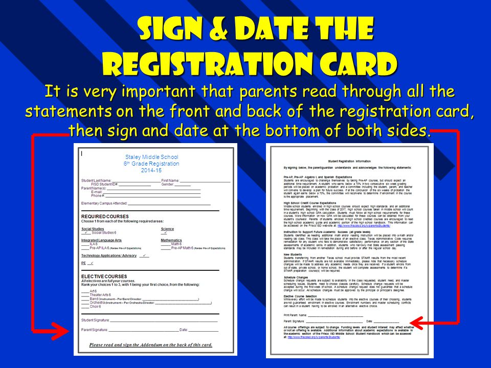 Sign & Date the Registration Card It is very important that parents read through all the statements on the front and back of the registration card, th
