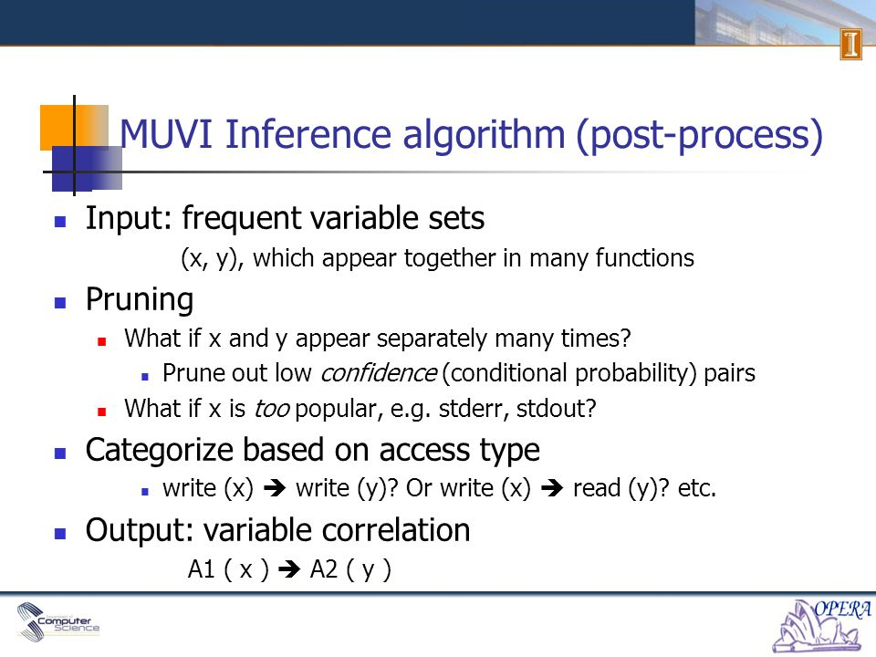 Outline Motivation MUVI variable access correlation inference MUVI bug detection Inconsistent-update semantic bug detection Multi-variable concurrency bug detection Evaluation Conclusions