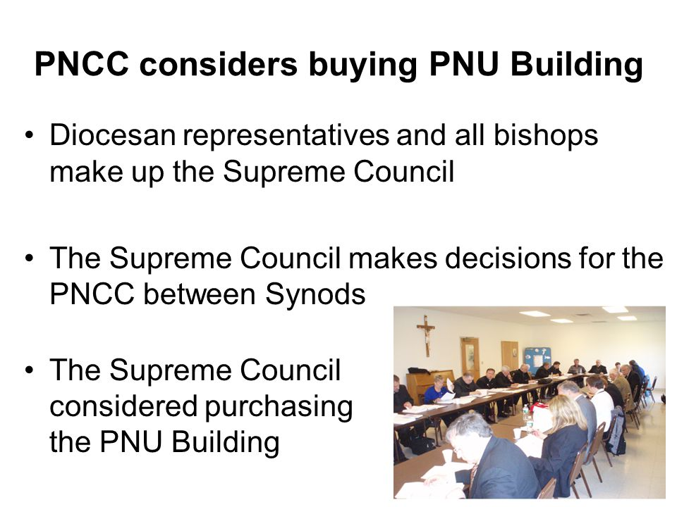 PNCC considers buying PNU Building Diocesan representatives and all bishops make up the Supreme Council The Supreme Council makes decisions for the PN
