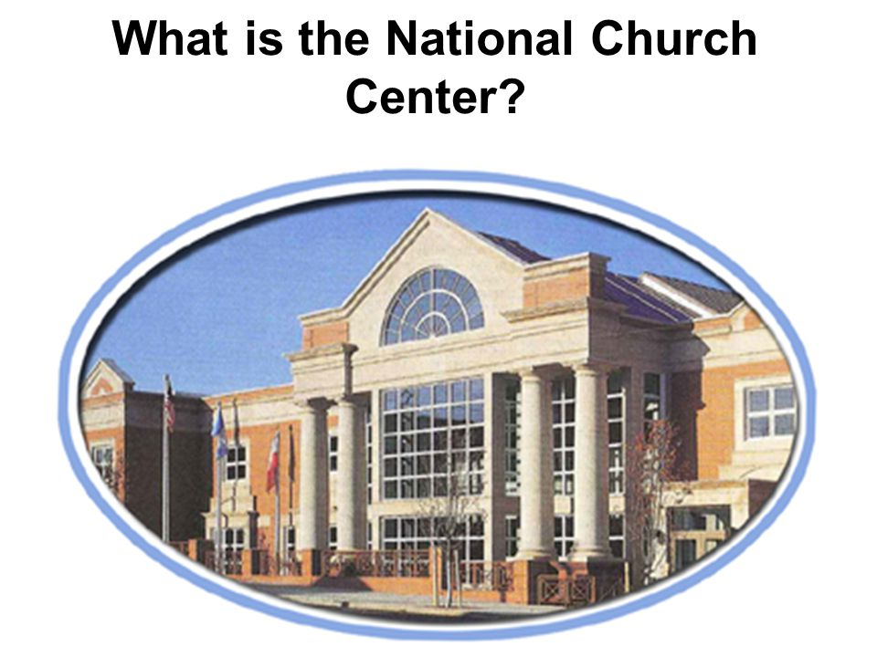 Businesses have headquarters Schools have principals' offices Airports have air traffic control towers Cities have city halls The PNCC has the National Church Center What is the National Church Center