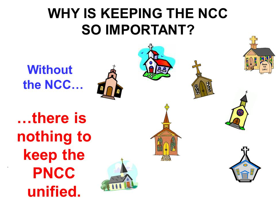 …there is nothing to keep the PNCC unified. Without the NCC… WHY IS KEEPING THE NCC SO IMPORTANT