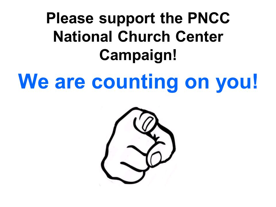 Please support the PNCC National Church Center Campaign! We are counting on you!