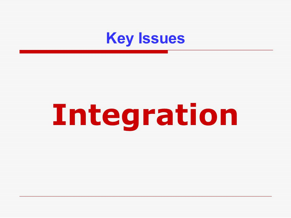 Key Issues Integration