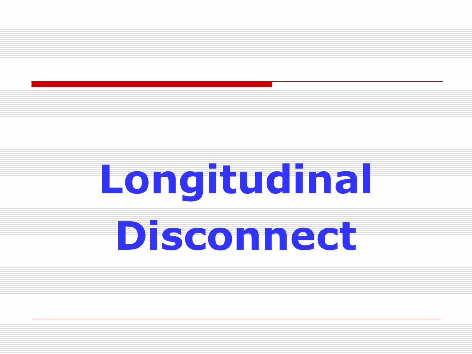 Longitudinal Disconnect