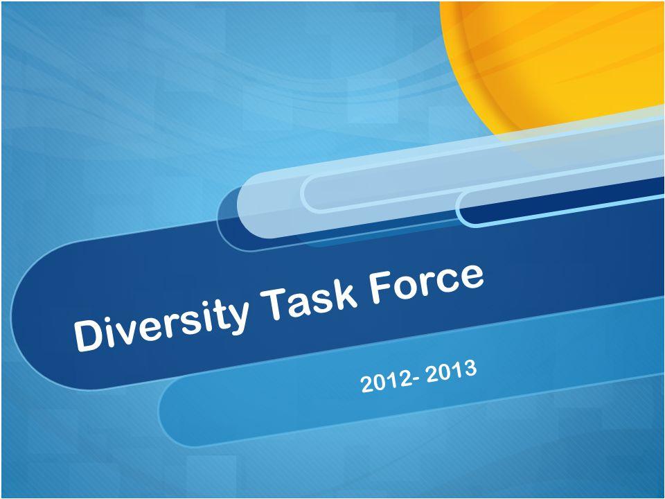 Diversity Task Force 2012- 2013
