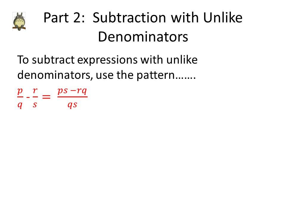 Part 2: Subtraction with Unlike Denominators