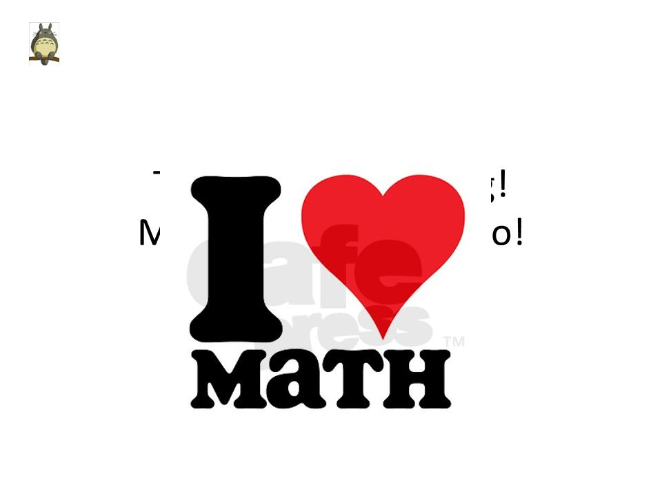 Thanks For Watching! Math is Very Fun to Do!