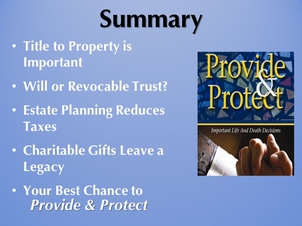 Summary Title to Property is Important Will or Revocable Trust.