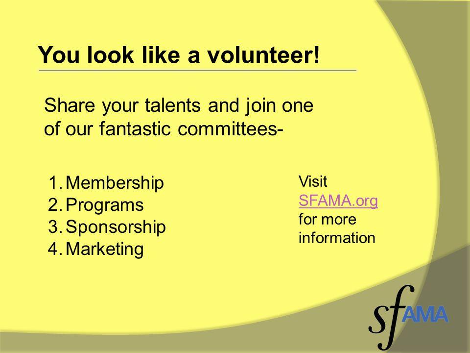 You look like a volunteer.