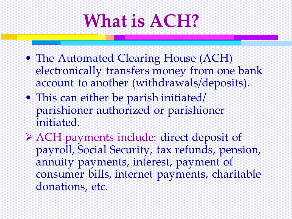 What is ACH.