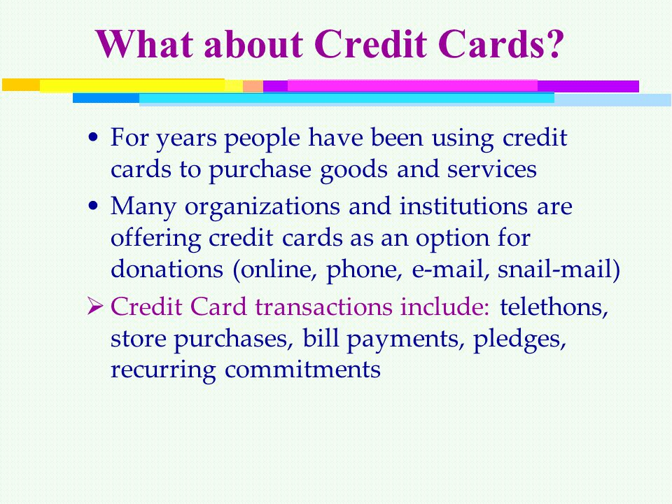 What about Credit Cards.