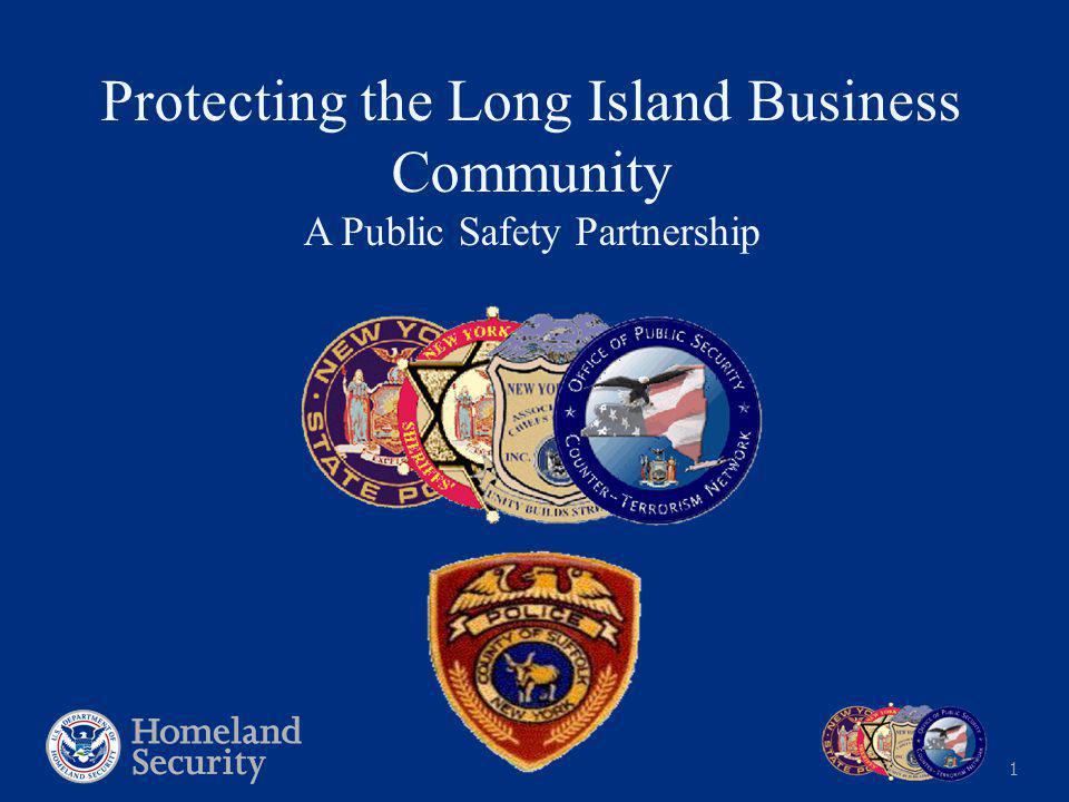 1 Protecting the Long Island Business Community A Public Safety Partnership