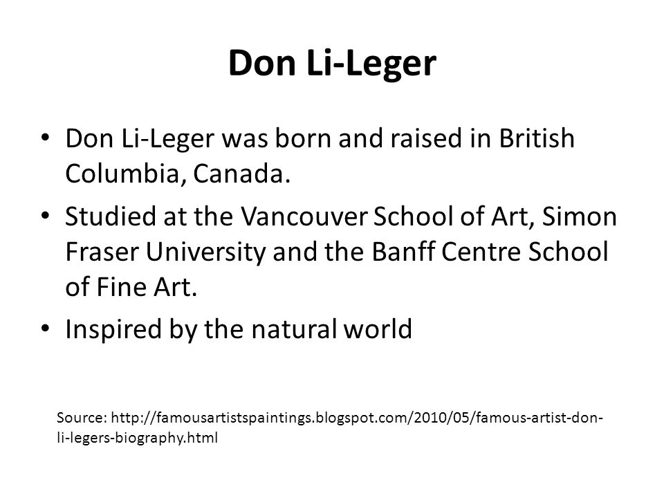 Don Li-Leger Don Li-Leger was born and raised in British Columbia, Canada.