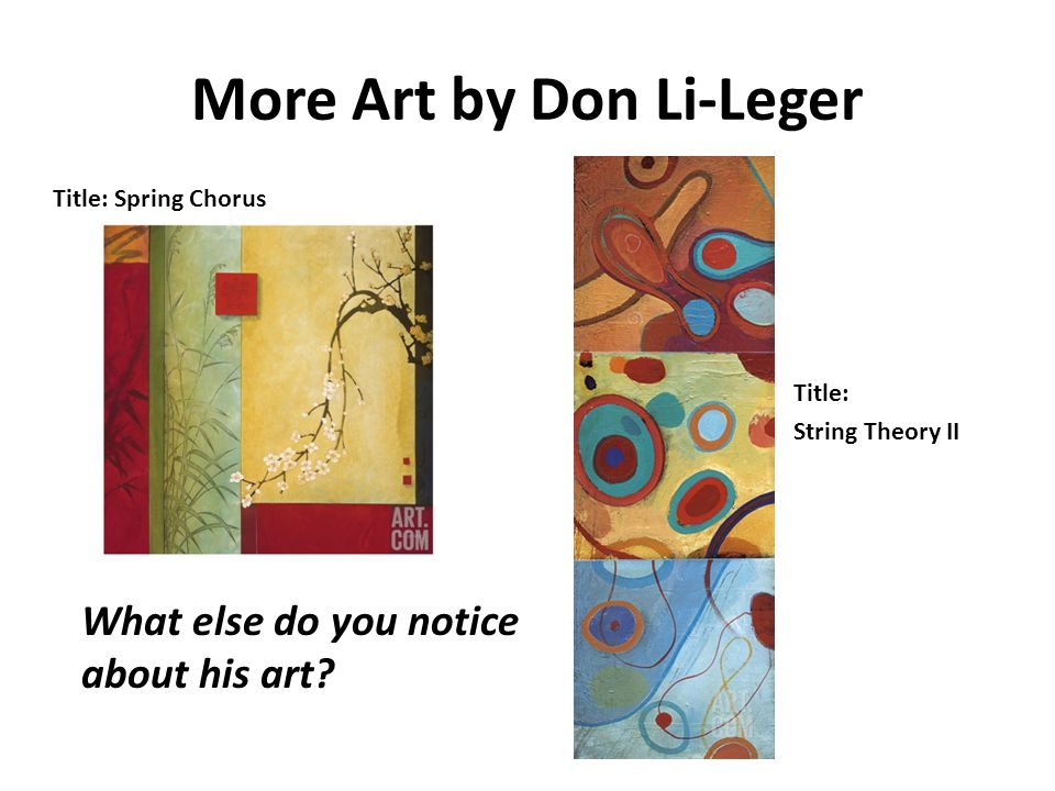 More Art by Don Li-Leger Title: Spring Chorus Title: String Theory II What else do you notice about his art?