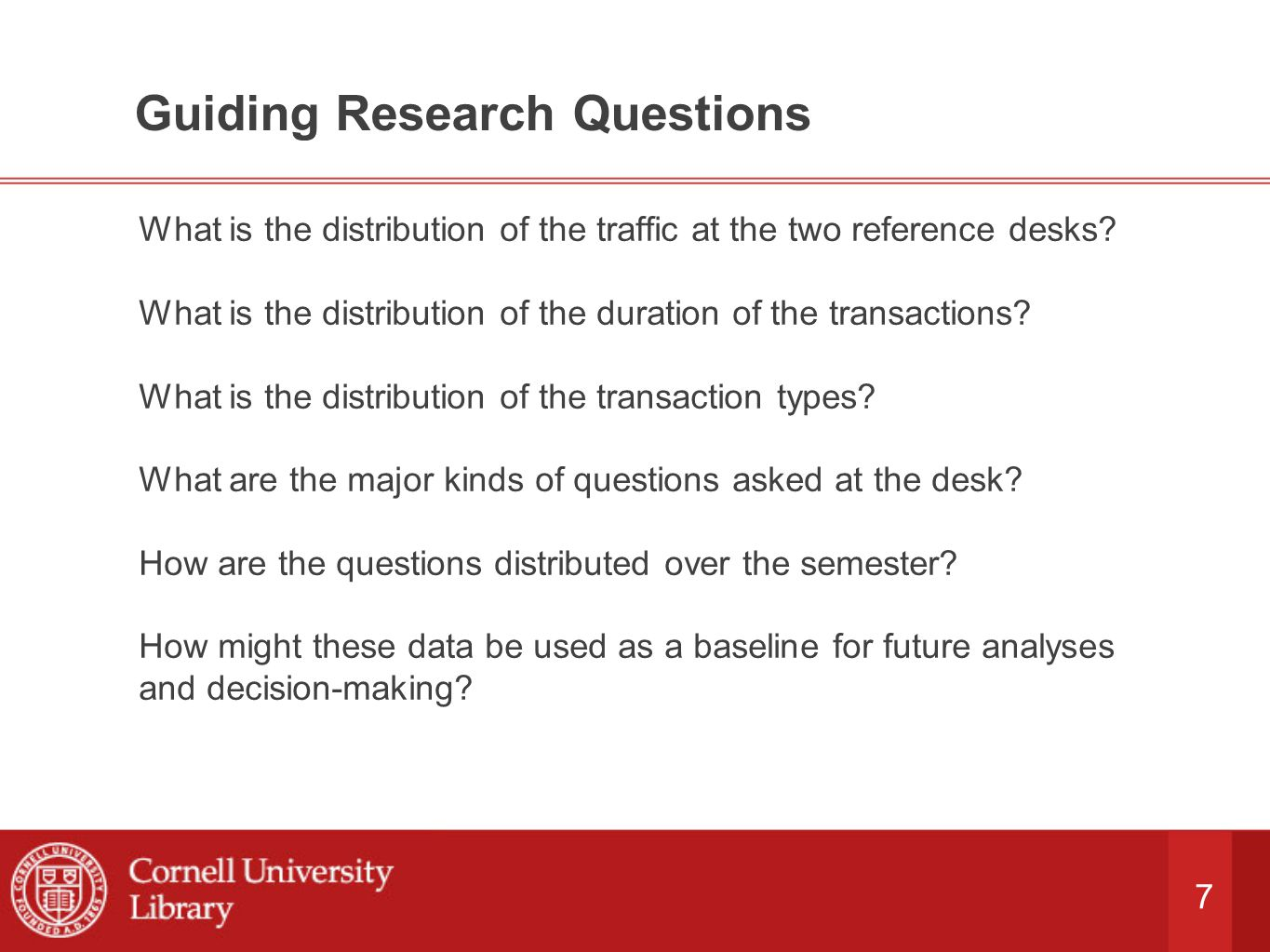 7 Guiding Research Questions What is the distribution of the traffic at the two reference desks.