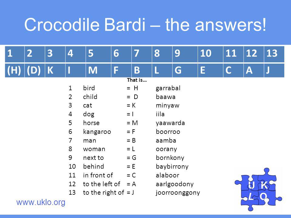 Crocodile Bardi – the answers.