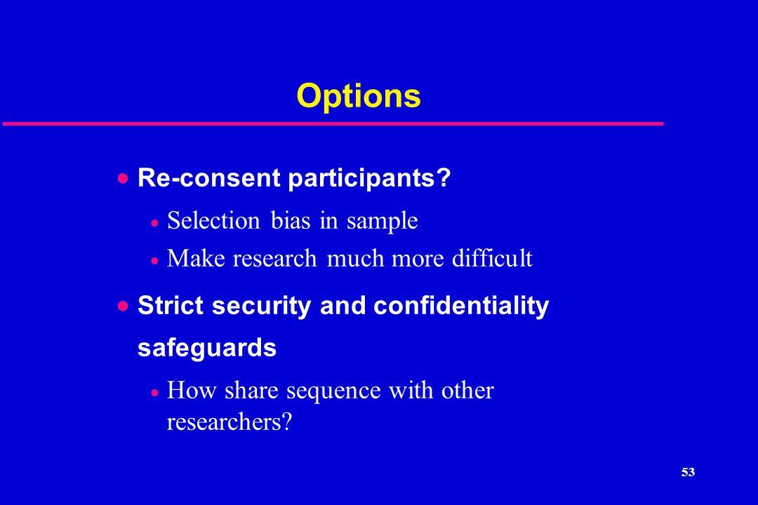 Options  Re-consent participants.