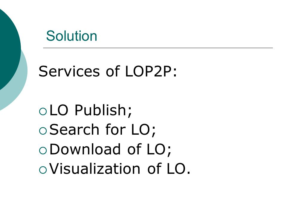 Solution Services of LOP2P:  LO Publish;  Search for LO;  Download of LO;  Visualization of LO.