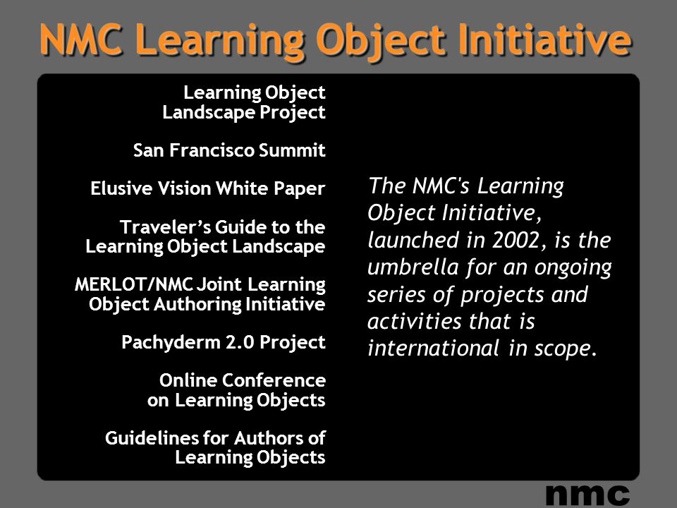 NMC's ongoing research- oriented effort that seeks to identify and describe emerging technologies likely to have a large impact on teaching, learning, or creative expression.