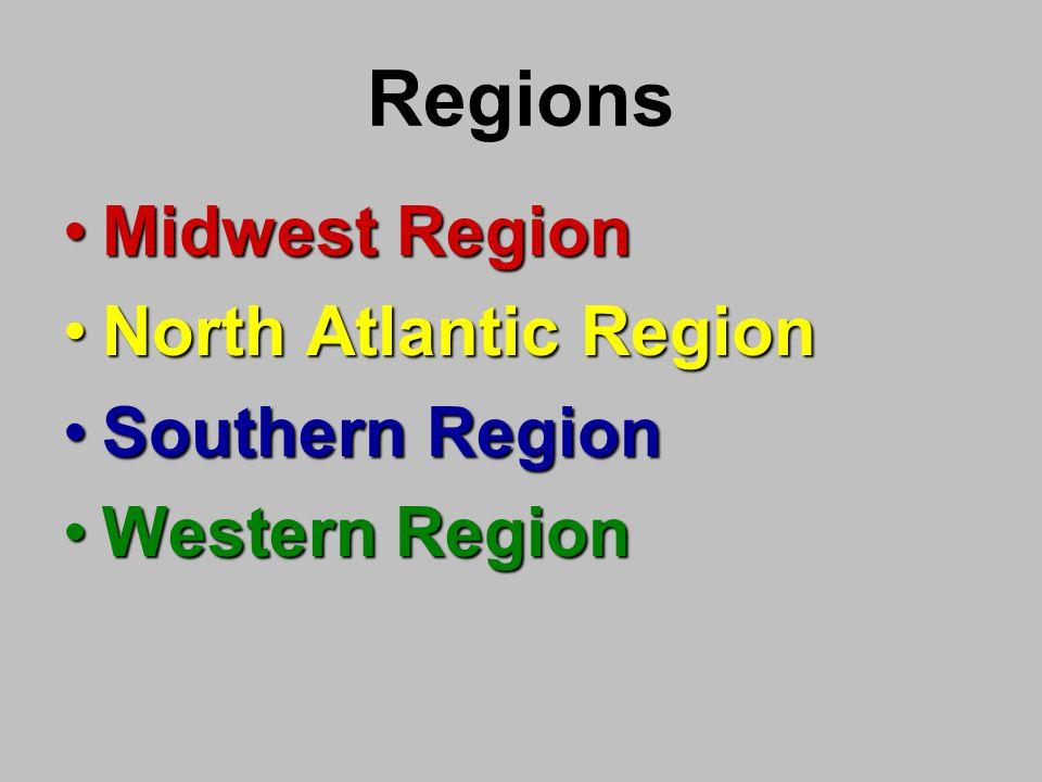 Regions Midwest RegionMidwest Region North Atlantic RegionNorth Atlantic Region Southern RegionSouthern Region Western RegionWestern Region