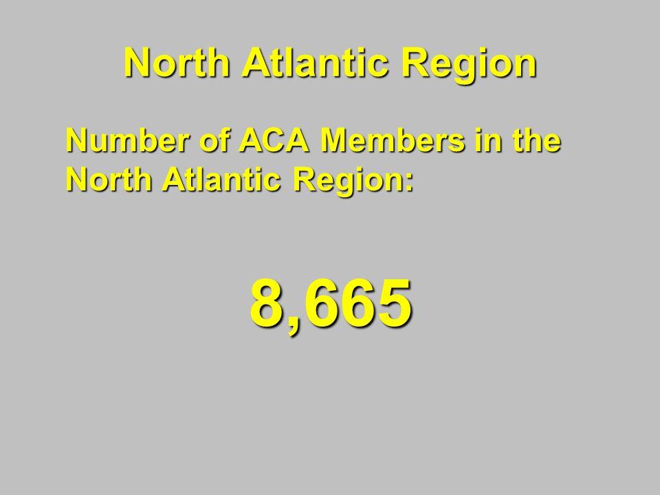 North Atlantic Region Number of ACA Members in the North Atlantic Region: 8,665