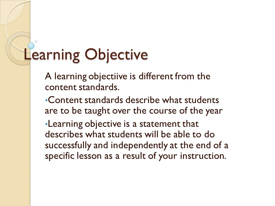Let's look at deconstructing an Learning Objective…Why is this important.